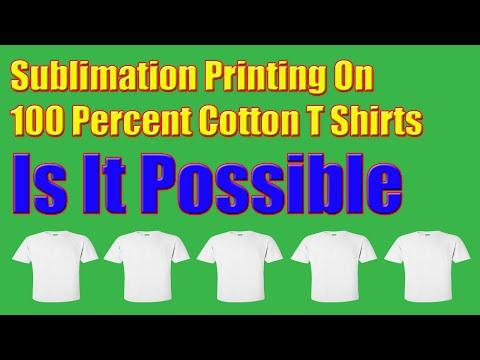 Sublimation Printing On 100 Percent Cotton T Shirts - Is It Possible Sublitocotton