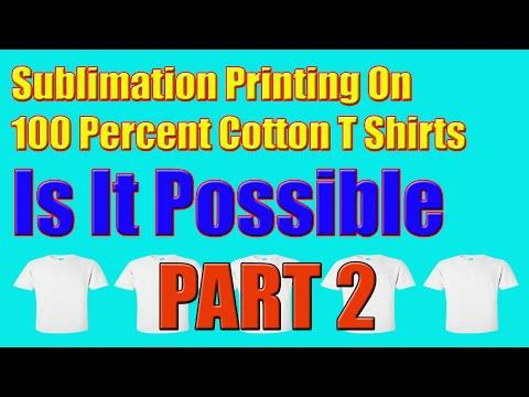 Sublimation On 100 Percent Cotton T Shirts Part 2